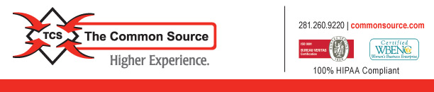 The Common Source - Higher Experience [ISO 9001:2000 Certified logo] [Certified WBENC Women's Business Enterprise Logo] [100% HIPPA Compliant]  The Common Source 281.260.9220 commonsource.com