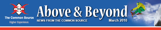 Above & Beyond News from The Common Source   March 2010