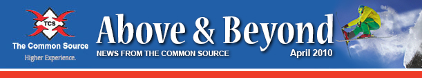 Above & Beyond News from The Common Source | April 2010