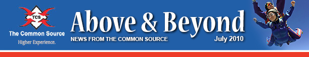 Above & Beyond News from The Common Source   July 2010