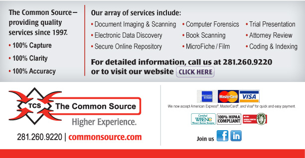 The Common Source—providing quality services since 1997.  •   100% Capture  •   100% Clarity  •   100% Accuracy   Our array of services include: •   Document Imaging & Scanning •   Electronic Data Discovery •   Secure Online Repository •   Trial Presentation •   Attorney Review •   Coding & Indexing •   ESI Collection •   Book Scanning •   MicroFiche/Film  For detailed information, call us at 281.260.9220 or to visit our website click here. [https://www.commonsource.com/]  The Common Source 281.260.9220 commonsource.com  Join us [https://www.facebook.com/pages/The-Common-Source/135787343114308?ref=ts] [https://www.linkedin.com/company/1030204?trk=null]  We now accept American Express®, Visa®, and MasterCard®, for quick and easy payment.
