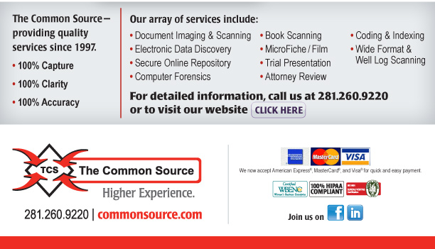 The Common Source—providing quality services since 1997.  •   100% Capture  •   100% Clarity  •   100% Accuracy   Our array of services include: •   Document Imaging & Scanning •   Electronic Data Discovery •   Secure Online Repository •   Trial Presentation •   Attorney Review •   Coding & Indexing •   ESI Collection •   Book Scanning •   MicroFiche/Film  For detailed information, call us at 281.260.9220 or to visit our website click here. [http://commonsource.com/]  The Common Source 281.260.9220 commonsource.com  Join us [http://www.facebook.com/pages/The-Common-Source/135787343114308?ref=ts] [http://www.linkedin.com/company/1030204?trk=null]  We now accept American Express®, Visa®, and MasterCard®, for quick and easy payment.